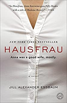 Hausfrau: A Novel by [Essbaum, Jill Alexander]