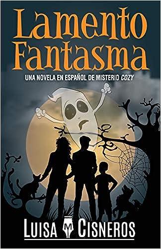 Lamento Fantasma: Una novela en español de misterio cozy Zach Dane, detective de lo sobrenatural, libros de misterio: Amazon.es: Luisa M. Cisneros: Libros