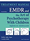 img - for EMDR and the Art of Psychotherapy with Children, Second Edition (Manual): Infants to Adolescents Treatment Manual book / textbook / text book