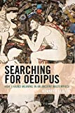 Searching for Oedipus: How I Found Meaning in an Ancient Masterpiece