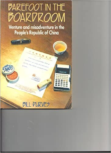 Kostenloser Aduio-Buch-Download Barefoot in the Boardroom: Venture and Misadventure in the People's Republic of China by Bill Purves PDF DJVU