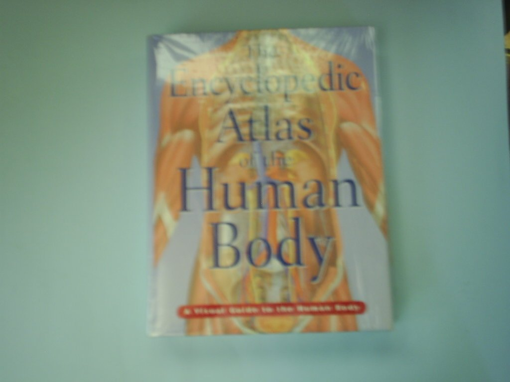 Read Online The Encyclopedic Atlas of the Human Body (A Visual Guide to the Human Body) pdf epub