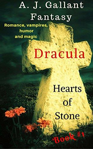 Book: Dracula - Hearts of Stone (Dracula Hearts Book 1) by A. J. Gallant