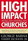 High Impact African American Churches, George Barna and Harry Jackson, 0830738983