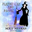 Playing Cat and Mouse: Celtic Witch Mysteries, Book 2 Audiobook by Molly Milligan Narrated by Gemma Dawson