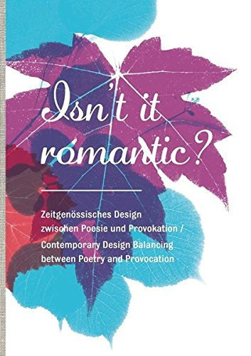 Read Online Isn't It Romantic?: Contemporary Design Balancing between Poetry and Provocation PDF