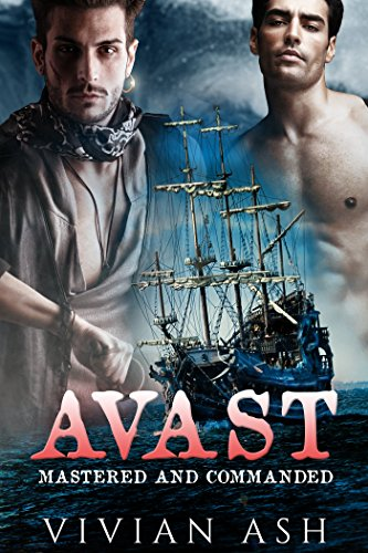 AVAST - M/M Pirate Historical Gay First Time Romance