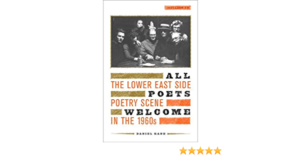 All Poets Welcome: The Lower East Side Poetry Scene in the ...