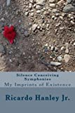 img - for Silence Conceiving Symphonies: My Imprints of Existence book / textbook / text book