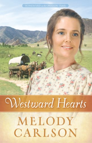 Trail Covered Wagons Oregon - Westward Hearts (Homeward on the Oregon Trail Book 1)