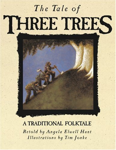 The Tale of Three Trees: A Traditional Folktale cover