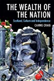 The Wealth of the Nation: Scotland, Culture and Independence