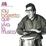 A Man and His Music: Que Viva La Musica [Remastered Compilation] by Ray Barretto