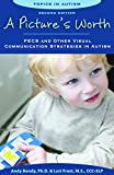A Picture's Worth: Pecs and Other Visual Communication Strategies in Autism (Topics in Autism)