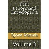 Petit Lenormand Encyclopedia: Volume 3