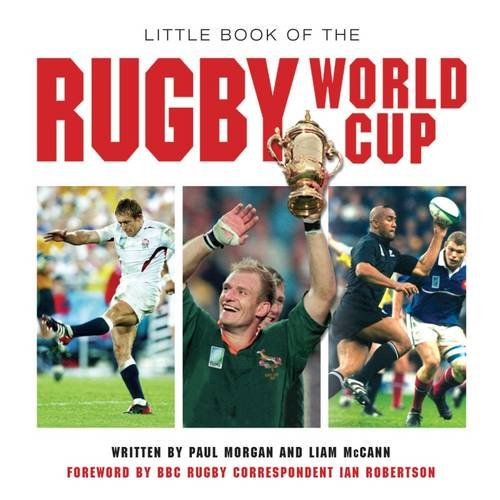 Little Book of the Rugby World Cup: The Greatest Show on Earth (Little Books)