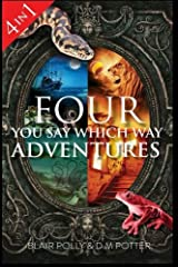 Four You Say Which Way Adventures: Pirate Island, In the Magician's House, Lost in Lion Country, Once Upon an Island Paperback