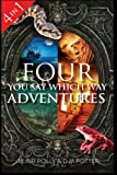 Four You Say Which Way Adventures: Pirate Island, In the Magician's House, Lost in Lion Country,...