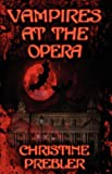 Vampires at the Opera, Christine Prebler, 1603180168