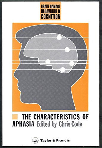 Characteristics of Aphasia: Brain Damage, Behavioral and Cognition : Developments in Clinical Neuropsychology (Brain Dam