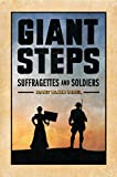 Giant Steps;Suffragettes and Soldiers