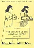img - for The Eponyms of the Assyrian Empire 910-612 B.C. (State Archives of Assyria) book / textbook / text book