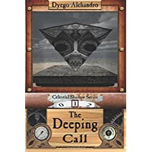 The Deeping Call: Volume 1 (Celestial Shadow) by Dyego Alehandro (2015-08-09)