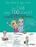 Le Défi des 100 jours ! Cahier d'exercices pour une alimentation consciente