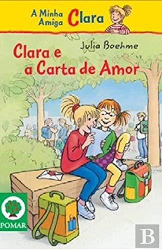 Clara e a Carta de Amor (Portuguese Edition): Júlia Boehme ...