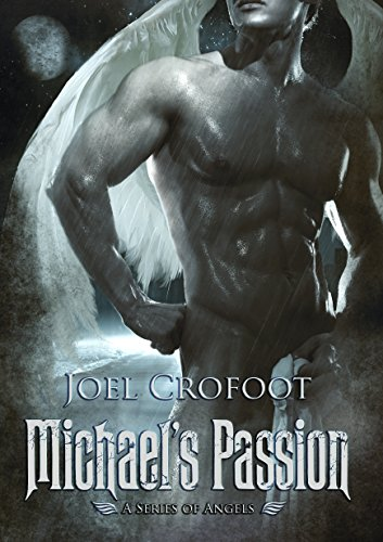 Michael's Passion (A Series of Angels Book 1) by [Crofoot, Joel]