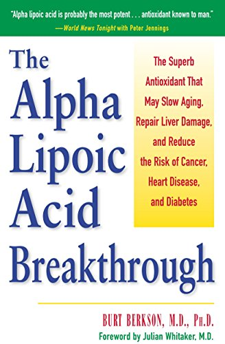 - Alpha Lipoic Acid Breakthrough: The Superb Antioxidant That May Slow Aging, Repair Liver Damage, and Reduce the Risk of Cancer, Heart Disease, and Diabetes