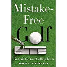 Mistake-Free Golf: First Aid for Your Golfing Brain
