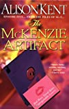 The Mckenzie Artifact, Alison Kent, 0758206763