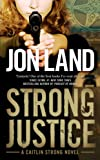 img - for Strong Justice: A Caitlin Strong Novel book / textbook / text book
