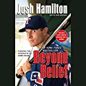 Beyond Belief: Finding the Strength to Come Back Audiobook by Josh Hamilton, Tim Keown (Contributor) Narrated by Ethan Sawyer