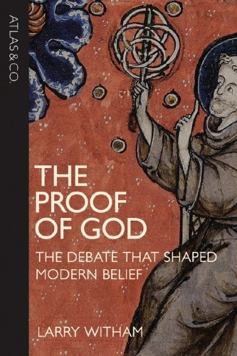 The Proof of God: The Debate that Shaped Modern Belief ()