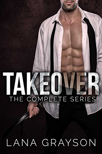 Takeover: The Complete Series by [Grayson, Lana]