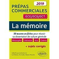 La Mémoire. 50 œuvres en fiches pour réussir sa dissertation de culture générale - Prépas commerciales ECE / ECS / ECT 2019