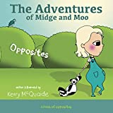 Opposites: A Book of Opposites (The Adventures of Midge and Moo 6)