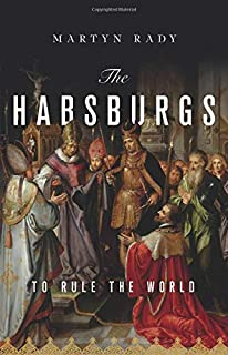 Book Cover: The Habsburgs: To Rule the World