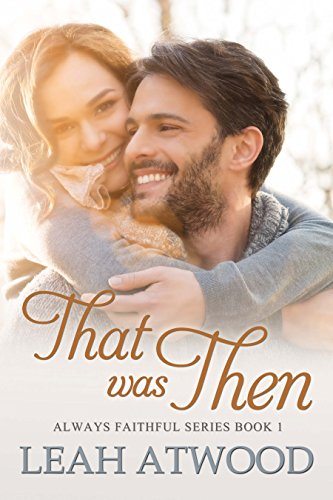That Was Then: A Contemporary Christian Romance (Always Faithful Book 1) cover