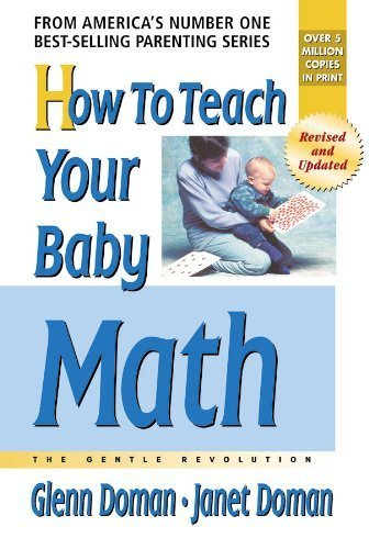 Read Online How to Teach Your Baby Math (The Gentle Revolution Series) by Glenn Doman (2005-01-10) PDF