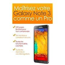 Maîtrisez votre Galaxy Note 3 comme un Pro (Maîtrisez votre Galaxy comme un Pro t. 6) (French Edition)