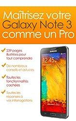 Maîtrisez votre Galaxy Note 3 comme un Pro (Maîtrisez votre Galaxy comme un Pro t. 6)