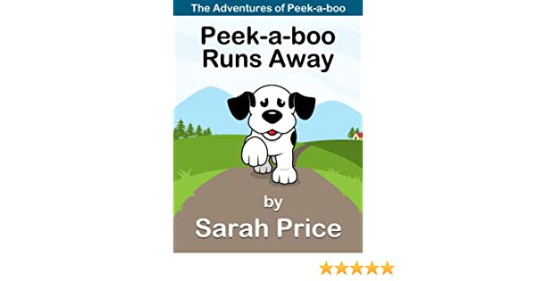 A Small Dog Named Peek-a-boo: The Adventures of a Family Dog Named Peek-a-boo