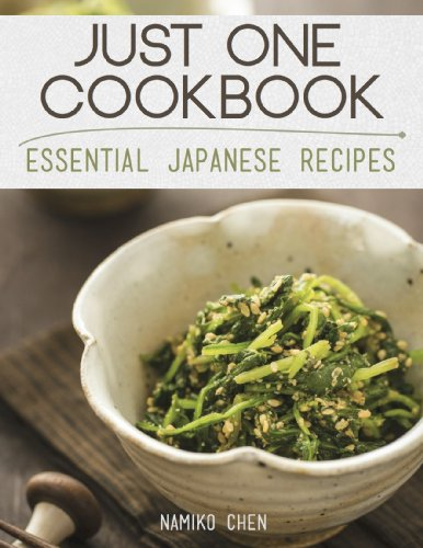 Just One Cookbook - Essential Japanese Recipes by Namiko Chen