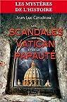 Les Scandales du Vatican et de la Papaute par Caradeau