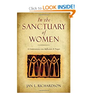 In the Sanctuary of Women: A Companion for Reflection and Prayer Jan L. Richardson