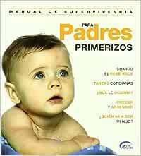 Manual supervivencia para padres primerizos: Amazon.es: Aa