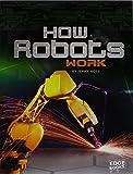 How Robots Work (Edge Books: Robots)